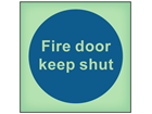 Fire door keep shut photoluminescent safety sign