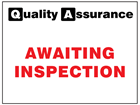 Awaiting inspection quality assurance label.