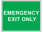 Emergency exit only text safety sign.