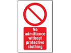 No admittance without protective clothing symbol and text safety sign.