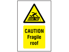 Caution Fragile roof symbol and text safety sign.