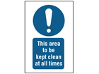 This area to be kept clean at all times symbol and text safety sign.