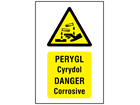 Pergyl Cyrydol, Danger Corrosive. Welsh English sign.