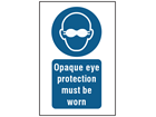 Opaque eye protection must be worn symbol and text safety sign.
