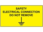 Safety electrical connection do not remove label.