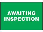 Awaiting inspection sign.