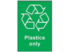 Plastics only recycling sign.