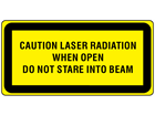 Caution laser radiation when open do not stare into beam, laser equipment warning safety label.
