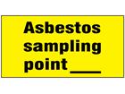 Asbestos sampling point safety label.