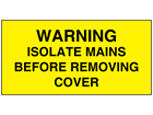 Warning isolate mains before removing cover electrical warning label
