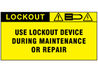 Use lockout device during maintenance or repair label