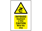 Rhybudd Gwyliwch y step, Caution Mind the step. Welsh English sign.