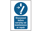 Disconnect before carrying out maintenance or repair symbol and text safety sign.