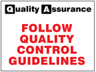 Follow quality control guidelines quality assurance sign