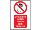 Do not use mobile phones with cameras symbol and text safety sign.