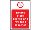 Do not store cooked and raw food together safety sign.
