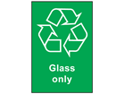 Glass only recycling sign.