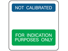 Not calibrated, for indication purposes only combination label.