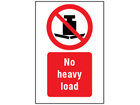 No heavy load symbol and text safety sign.