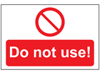 Do not use sign.