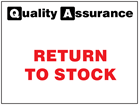 Return to stock quality assurance sign