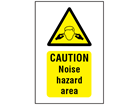 Caution noise hazard area symbol and text safety sign.