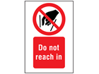 Do not reach in symbol and text safety sign.