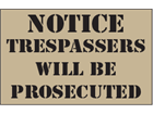 Notice, trespassers will be prosecuted heavy duty stencil