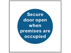 Secure door open when premises are occupied safety sign.