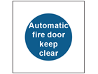 Automatic fire door keep clear safety sign.