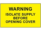 Warning isolate supply before opening cover label