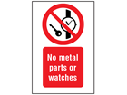 No metal parts or watches symbol and text safety sign.