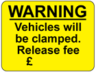 Warning Vehicles will be clamped. Release fee £ sign