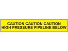 Caution high pressure pipeline below tape.