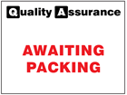 Awaiting packing quality assurance sign