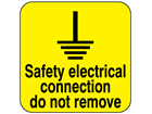 Safety electrical connection do not remove
