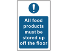 All food products must be stored up off the floor safety sign.