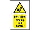 Caution Moving belt hazard symbol and text safety sign.