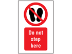 Do not step here symbol and text safety sign.