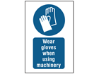 Wear gloves when using machinery symbol and text safety sign.