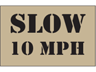Slow 10mph heavy duty stencil