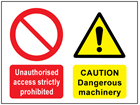 Unauthorised access strictly prohibited, Caution dangerous machinery safety sign.