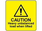 Caution heavy unbalanced load when lifted label.