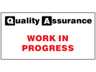 Work in progress quality assurance sign
