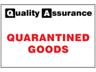 Quarantined goods quality assurance sign