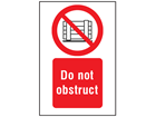Do not obstruct symbol and text safety sign.