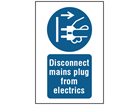 Disconnect mains plug from electrics symbol and text safety sign.