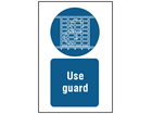 Use guard symbol and text safety sign.