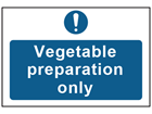 Vegetable preparation only safety sign.