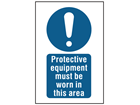 Protective equipment must be worn in this area symbol and text safety sign.